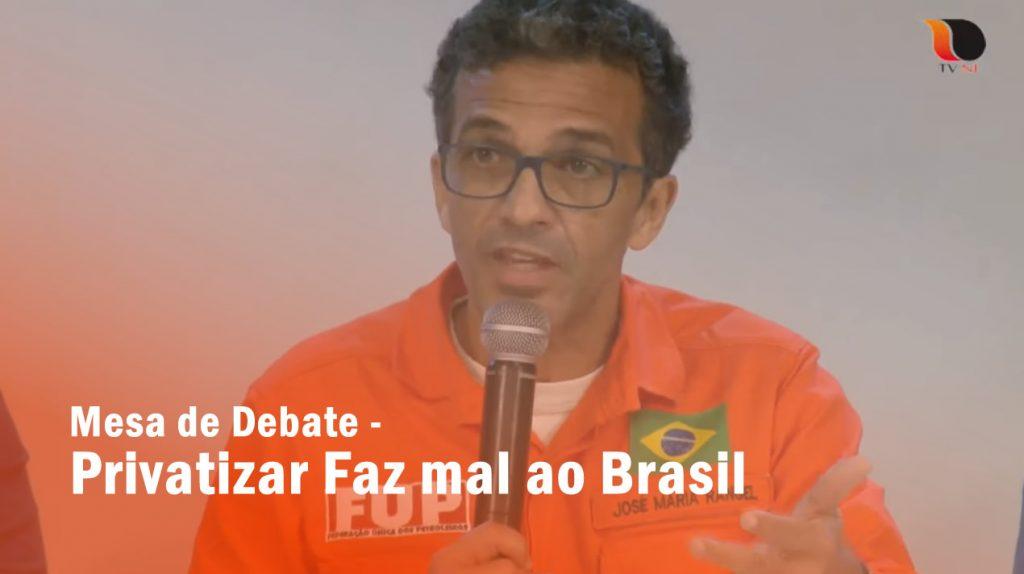 Mesa de Debate – Privatizar Faz mal ao Brasil